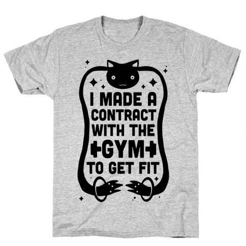 I Made A Contract With The Gym To Get Fit Mens T-Shirt