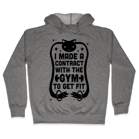 I Made A Contract With The Gym To Get Fit Hooded Sweatshirt