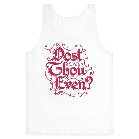 Dost Thou Even? Tank Top