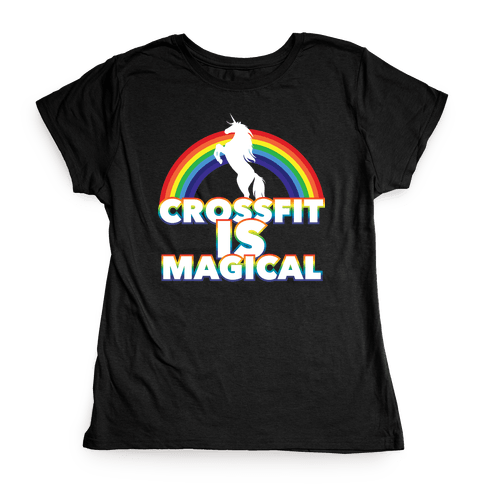 Crossfit Is Magical Womens T-Shirt
