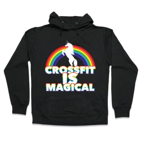 Crossfit Is Magical Hooded Sweatshirt