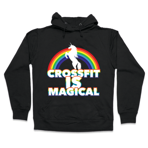 Crossfit Is Magical Hooded Sweatshirt