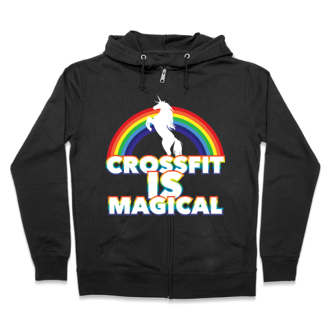 Crossfit Is Magical Zip Hoodie