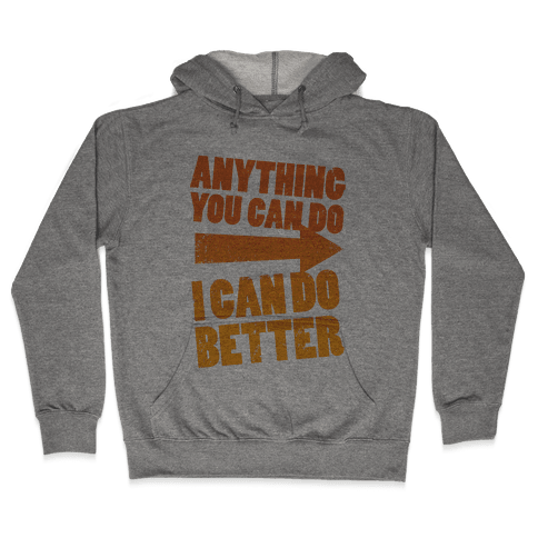 Better Than You (Training Pair, Part 1) Hooded Sweatshirt
