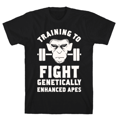 Training To Fight Genetically Enhanced Apes Mens T-Shirt