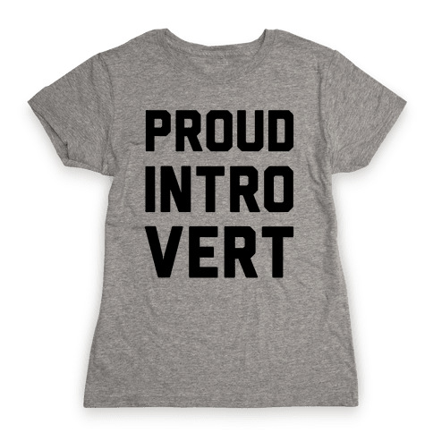 Proud Introvert Womens T-Shirt