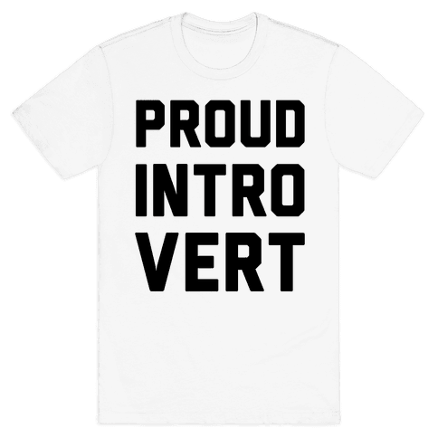 Proud Introvert Mens T-Shirt