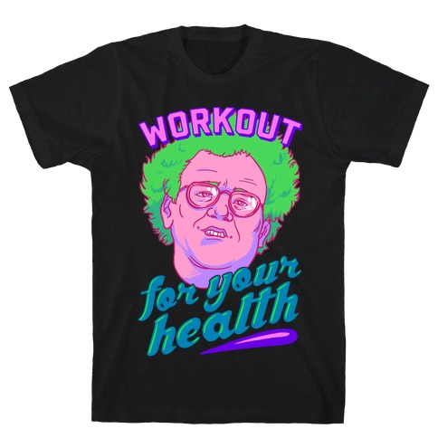Workout For Your Health T-Shirt