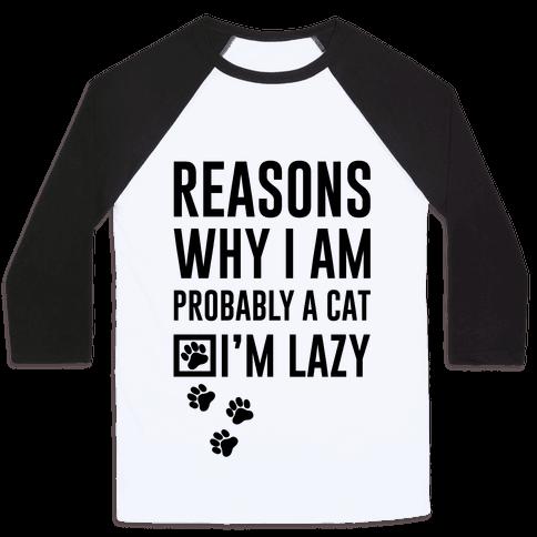 Reasons Why I Am Probably A Cat Baseball Tee