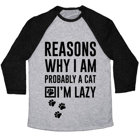 Reasons Why I Am Probably A Cat Baseball Tee