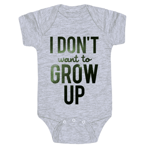 I Don't Want To Grow Up Baby Onesy