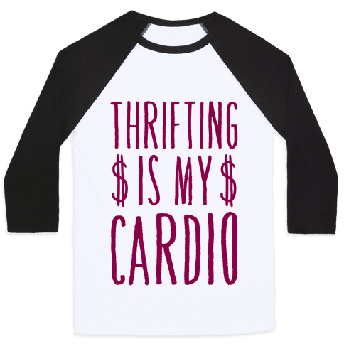 Thrifting Is My Cardio Baseball Tee