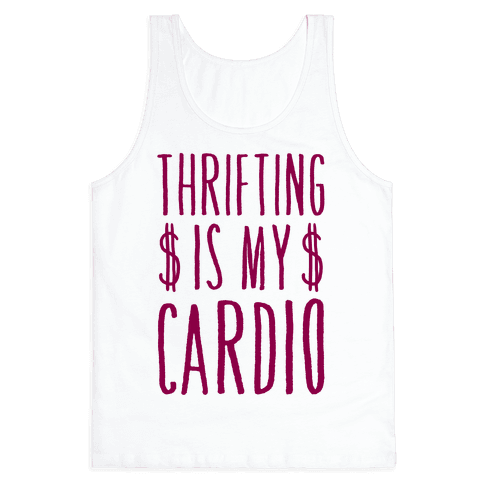 Thrifting Is My Cardio Tank Top
