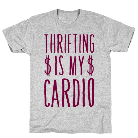 Thrifting Is My Cardio Mens T-Shirt