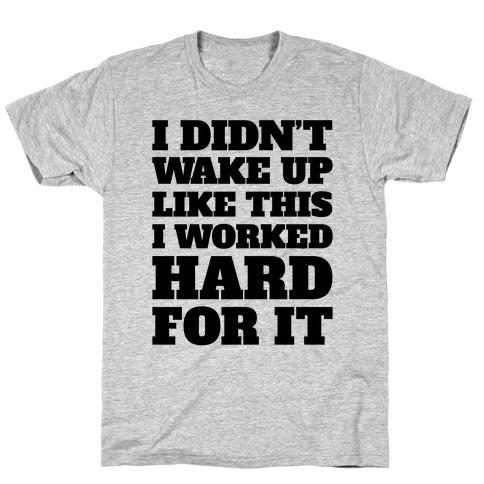 I Didn't Wake Up Like This Mens T-Shirt