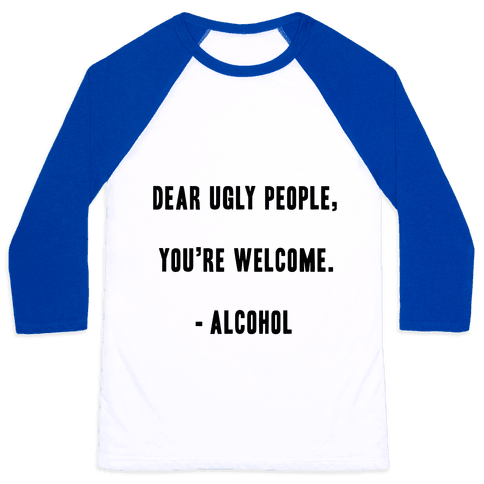 Dear Ugly People Baseball Tee