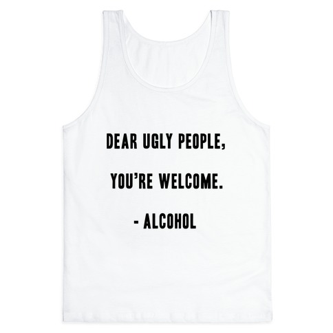 Dear Ugly People Tank Top