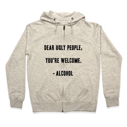 Dear Ugly People Zip Hoodie