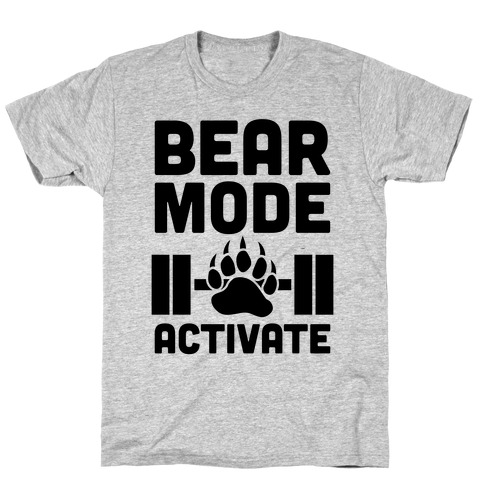 Bear Mode Activate T-Shirt