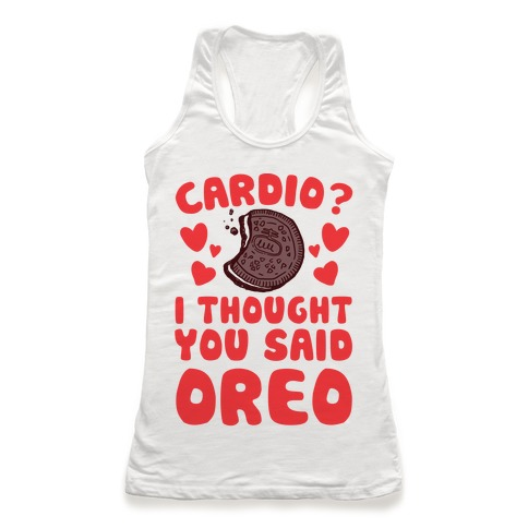 Cardio? I Thought You Said Oreo Racerback Tank Top