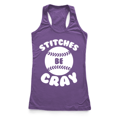 Stitches Be Cray Racerback Tank Top