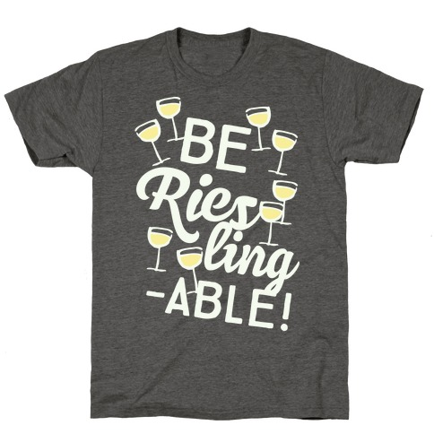 Be Riesling-able T-Shirt