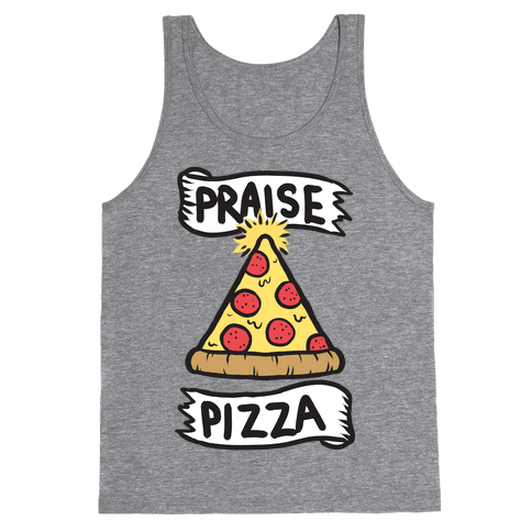 Praise Pizza Tank Top