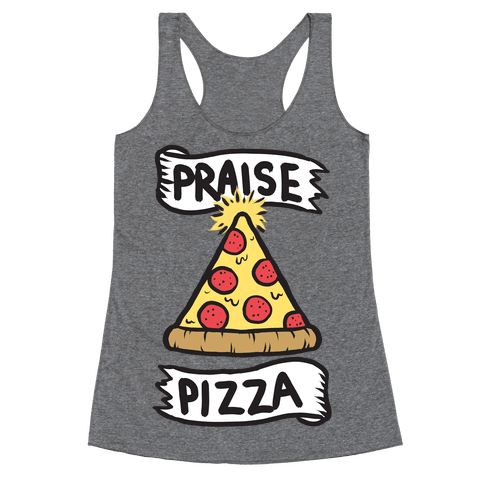 Praise Pizza Racerback Tank Top