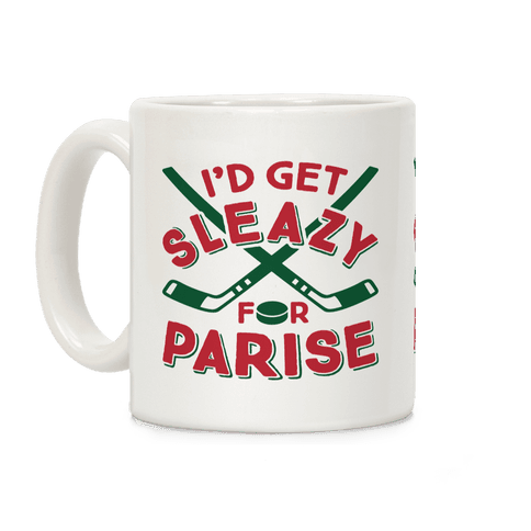 I'd Get Sleazy For Parise Coffee Mug