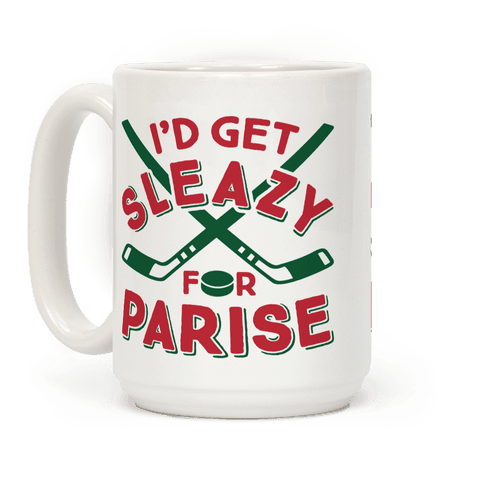 I'd Get Sleazy For Parise
