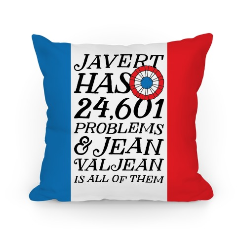 Javert Has 24,601 Problems Pillow