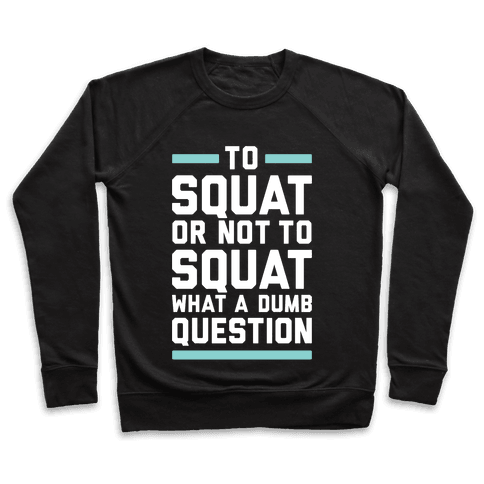 To Squat Or Not To Squat Pullover