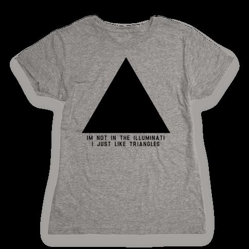 Not in the Illuminati Womens T-Shirt