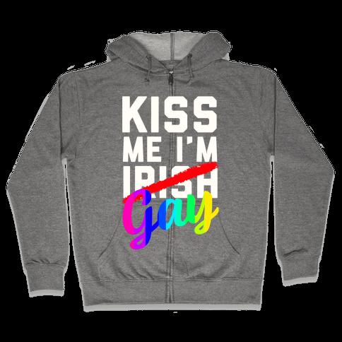 Kiss Me! I'm GAY Zip Hoodie