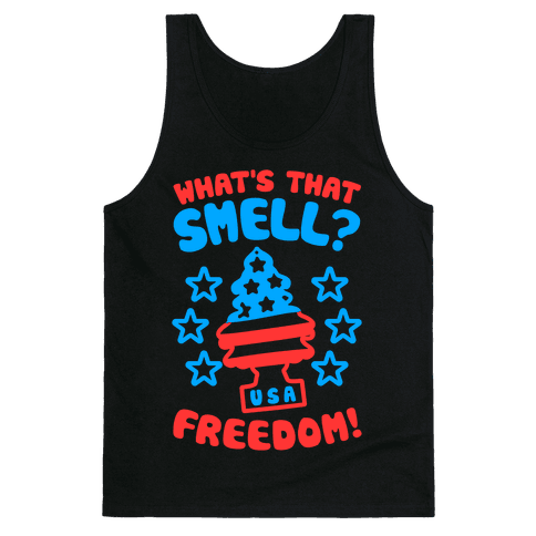 What's That Smell? Freedom! Tank Top