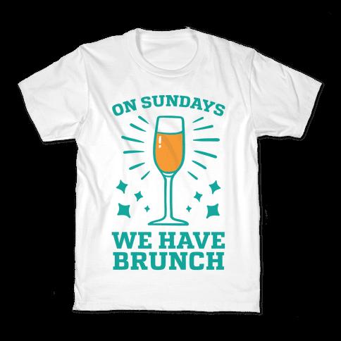 On Sundays We Have Brunch Kids T-Shirt