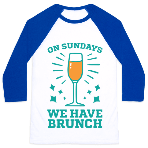 On Sundays We Have Brunch Baseball Tee