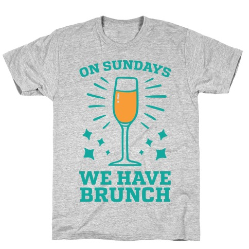 On Sundays We Have Brunch T-Shirt