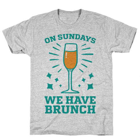 On Sundays We Have Brunch Mens T-Shirt