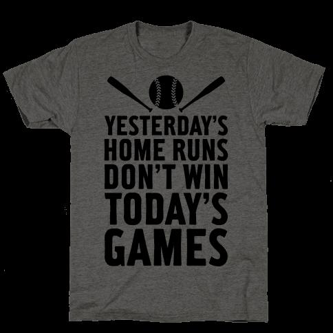 Yesterday's Home Runs Mens T-Shirt