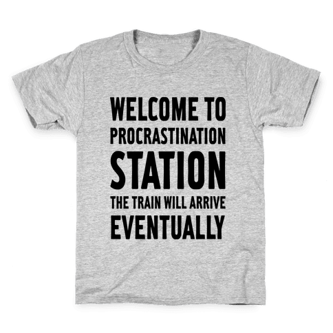 Procrastination Station Kids T-Shirt