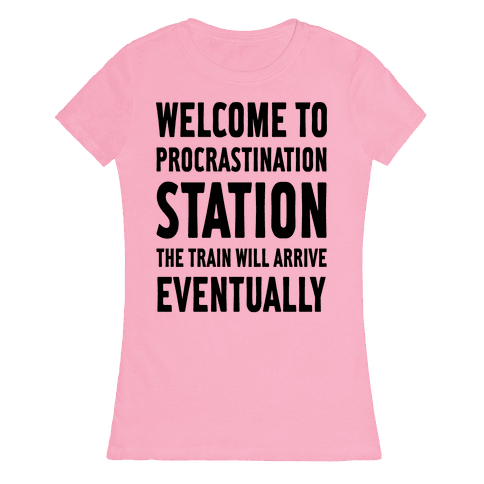 Procrastination Station Womens T-Shirt