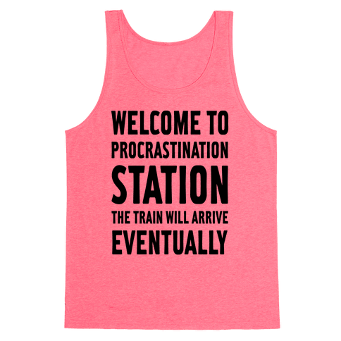 Procrastination Station Tank Top