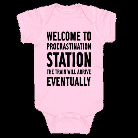 Procrastination Station Baby Onesy