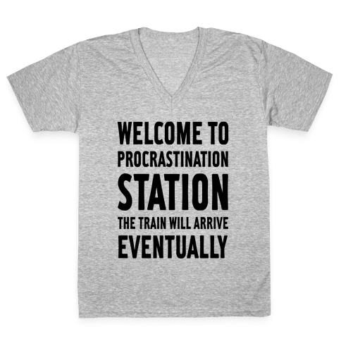 Procrastination Station V-Neck Tee Shirt
