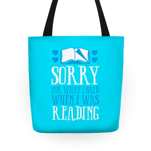 Sorry For What I Said When I Was Reading Tote