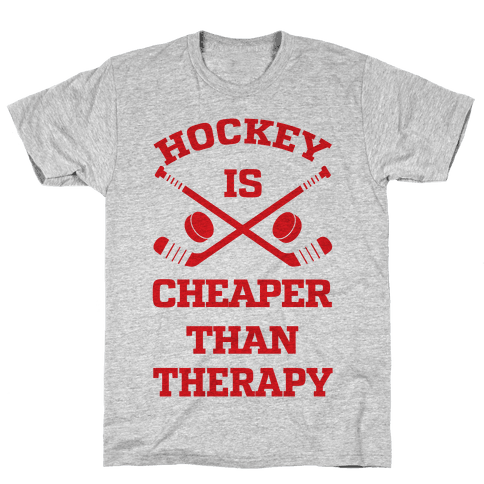 Hockey Is Cheaper Than Therapy Mens T-Shirt