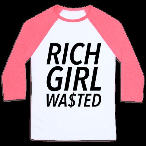 Rich Girl Wasted Baseball Tee