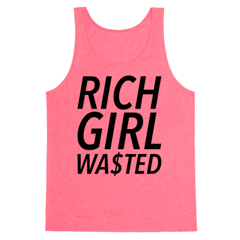 Rich Girl Wasted Tank Top