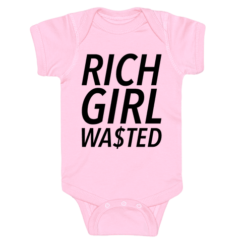 Rich Girl Wasted Baby Onesy